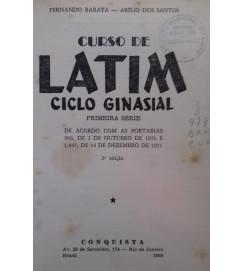 Curso de Latim Ciclo Ginasial  - Fernando Barata & Abílio dos Santos