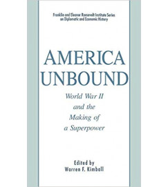 America Unbound World War II and the Making of a Superpower - Warren F Kimball