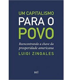 Um Capitalismo para o Povo - Luigi Zingales