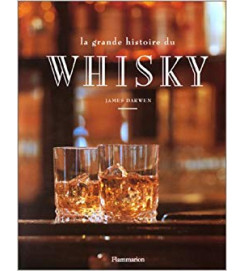 La Grande Histoire Du Whisky - James Darwen