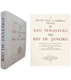 A Muito Leal e Heróica Cidade de São Sebastião do Rio de Janeiro : Quatro Séculos de Expansão e Evolução - Raymundo Maya  ( obra original )
