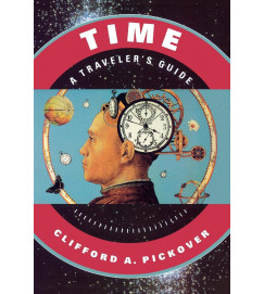 Time a Travelers Guide - Cliffors a Pickover
