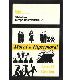 Moral e Hipermoral : Uma Ética Pluralista -  Tempo Brasileiro 78