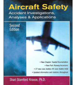 Aircraft Safety: Accident Investigations Analyses & Applications - Shari Atamford Krause