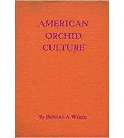 American Orchid Culture - Edward A. White
