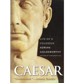 Caesar Life of a Colossus - Adrian Goldsworthy
