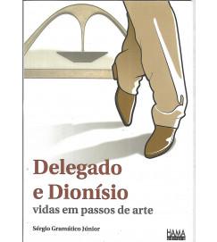 Delegado e Dionísio Vidas Em Passos de Arte - Sergio Gramático Júnior