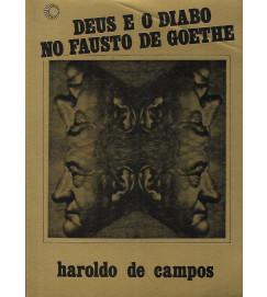 Deus e o Diabo no Fausto de Goethe - Haroldo de Campos