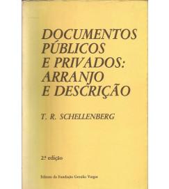 Documentos Públicos e Privados Arranjo e Descrição - T R Schellenberg