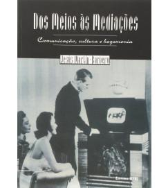 Dos Meios as Mediações - Jesus Martin Barbero