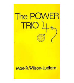 The Power Trio 4 + - Mae R Wilson Ludlam