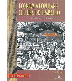 Economia Popular e Cultura do Trabalho - Lia Tiriba