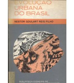 Evolução Urbana do Brasil - Nestor Goulart Reis Filho