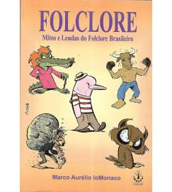 Folclore mitos e lendas do folclore brasileiro - Marco Aurélio Iomonaco