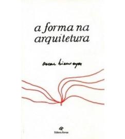 A Forma na Arquitetura; Volume -1 - Oscar Niemeyer