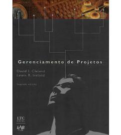 Gerenciamento de Projetos - David I. Cleland e Lewis R. Ireland