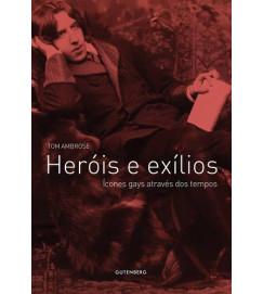 Heróis e Exílios ícones Gays Através dos Tempos - Tom Ambrose