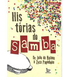 Histórias do Samba de João da Baiana a Zeca Pagodinho  - Macos Alvito