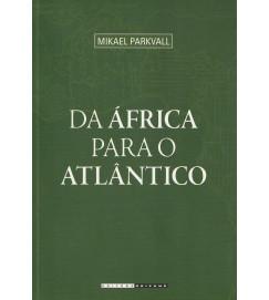 Da África Para o Atlântico