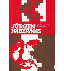 Jurgen Habermas - Razão Comunicativa e Emancipação