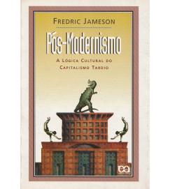 Pós-Modernismo - a Lógica Cultural do Capitalismo Tardio