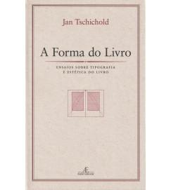 A Forma do Livro - Ensaios sobre tipografia e estética do livro