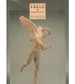 Sigmund Freud e a Arqueologia - sua coleção de Antiguidades