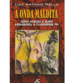 A Onda Maldita : como nasceu e quem assassinou a Fluminense FM