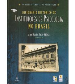 Dicionário Histórico de Instituições de Psicologia no Brasil