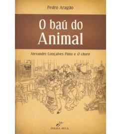 O baú do Animal : Alexandre Gonçalves Pinto e O choro