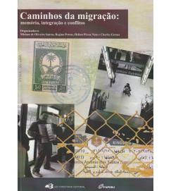 Caminhos da Migração : memória, integração e conflitos