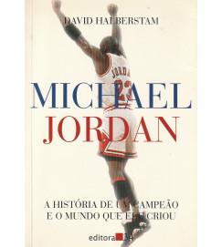 Michael Jordan : a história de um campeão e o mundo que ele criou