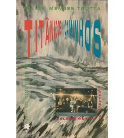 Titânicos Caminhos  ( com autógrafo do autor )