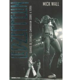 Led-Zeppelin Quando os Gigantes Caminhavam Sobre a Terra
