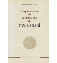 La quintessence de la philosohie de IBN-I-ARABI