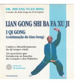 Lian Gong Shi Ba Fa Xu Ji - I Qi Gong ( continuação do Lian Gong )