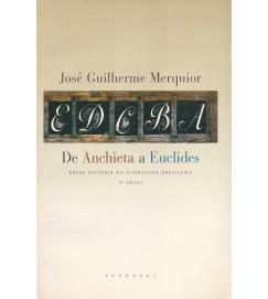 De Anchieta a Euclides - breve historia da literatura brasileira
