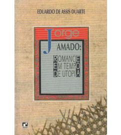 Jorge Amado : Romance em tempo de utopia