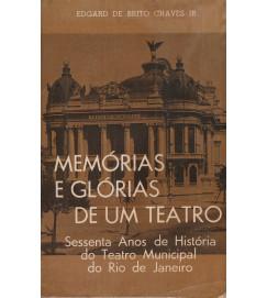 Memórias e Glórias de um Teatro - sessenta anos de história do Teatro Municipal do Rio de Janeiro