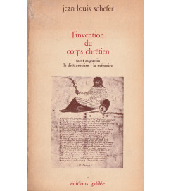 L'Invention du Corps Chrétien - Saint Augustin le Dictionnaire a la memoire