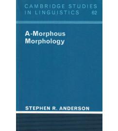 A-Morphous Morphology