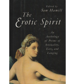 The Erotic Spirit - an anthology of poems of sensuality,  love, and longing