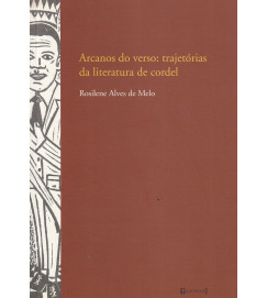 Arcanos do verso: trajetórias da literatura de cordel