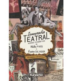 Iconografia Teatral - acervos fotográficos de Walter Pinto e Eugénio Salvador