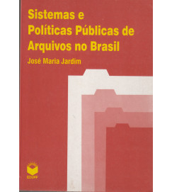 Sistemas e Políticas Públicas de Arquivos no Brasil