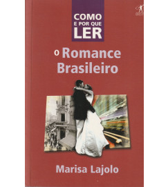O Romance Brasileiro Como Ler e por Que Ler