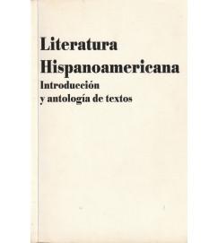 Literatura Hispanoamericana Introduccion y Antologia de Textos