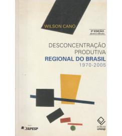 Desconcentração Produtiva Regional do Brasil 1970-2005