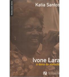 Ivone Lara a Dona da Melodia