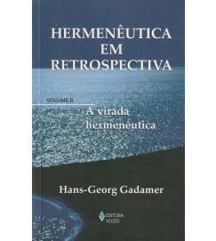 Hermenêutica Em Retrospectiva Volume II a Virada Hermenêutica